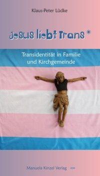 Bucheinband Jesus liebt Trans* von Klaus-Peter Lüdke